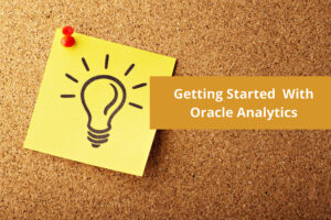 Getting Started with Oracle Analytics – 2020 Edition